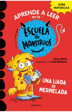 Aprender a leer en la Escuela de Monstruos 2 Una liada de mermelada (Aprender a leer en la Escuela de Monstruos 2)