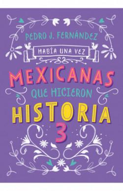 Había una vez mexicanas que...