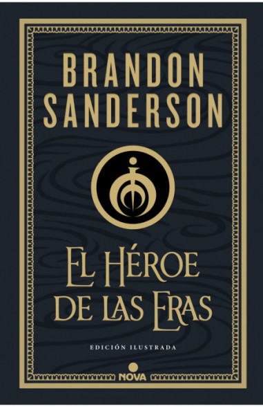 El Héroe de las Eras (Nacidos de la Bruma-Mistborn edición ilustrada 3)