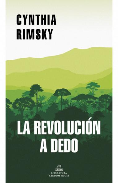 La revolución a dedo (Mapa de las...