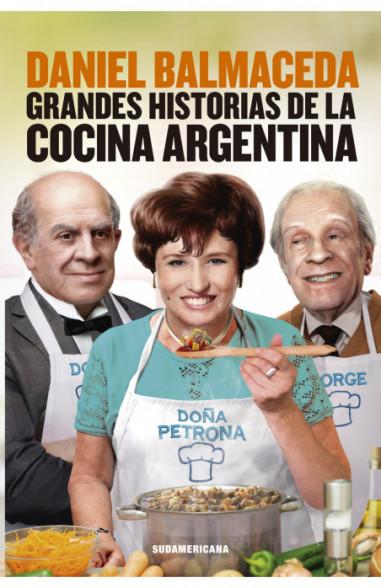 Grandes historias de la cocina argentina