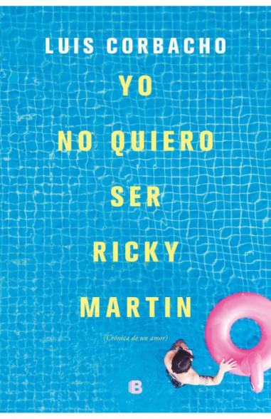 Yo no quiero ser Ricky Martin