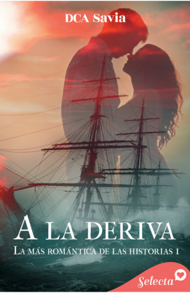 A la deriva (La más romántica de las historias 1)