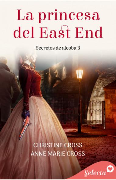 La princesa del East End (Secretos de alcoba 3)