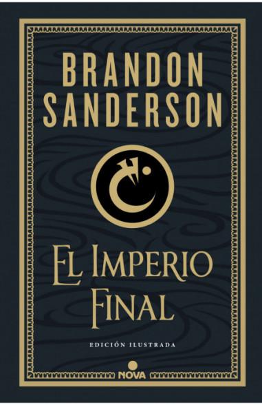 El Imperio Final (Nacidos de la Bruma-Mistborn edición ilustrada 1)