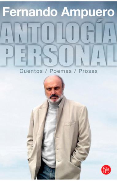 Antología personal. Cuentos Poemas Prosas