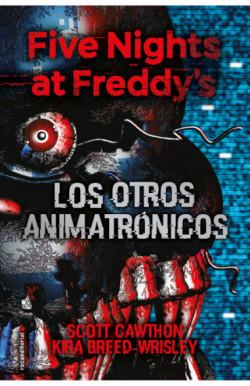 Five nights at Freddy's 2. Los otros animatrónicos