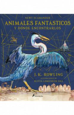 Animales fantásticos y dónde encontrarlos (Un libro de la biblioteca de Hogwarts edición ilustrada)