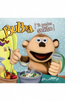 Bubba ¡ya puedes solito!