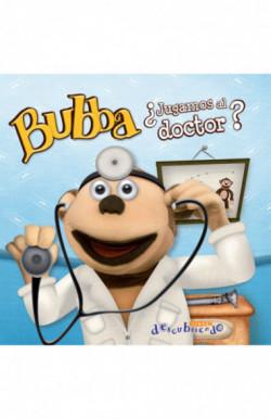 Bubba ¿jugamos al doctor?