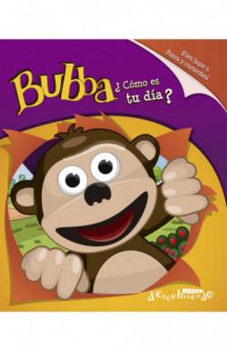 Bubba ¿Cómo es tu día?