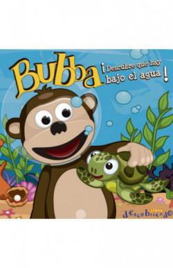 Bubba. Descubre qué hay debajo del agua