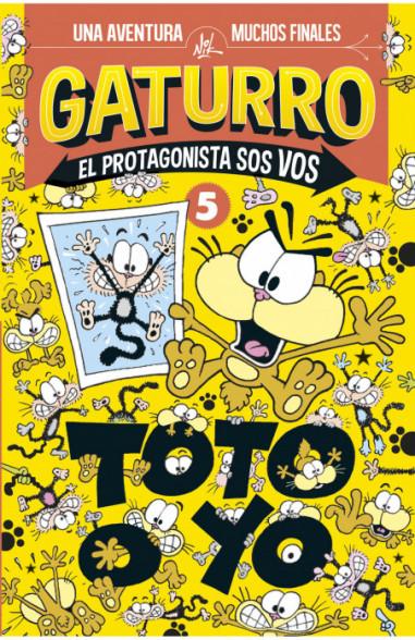 Toto o yo (Gaturro. El protagonista...