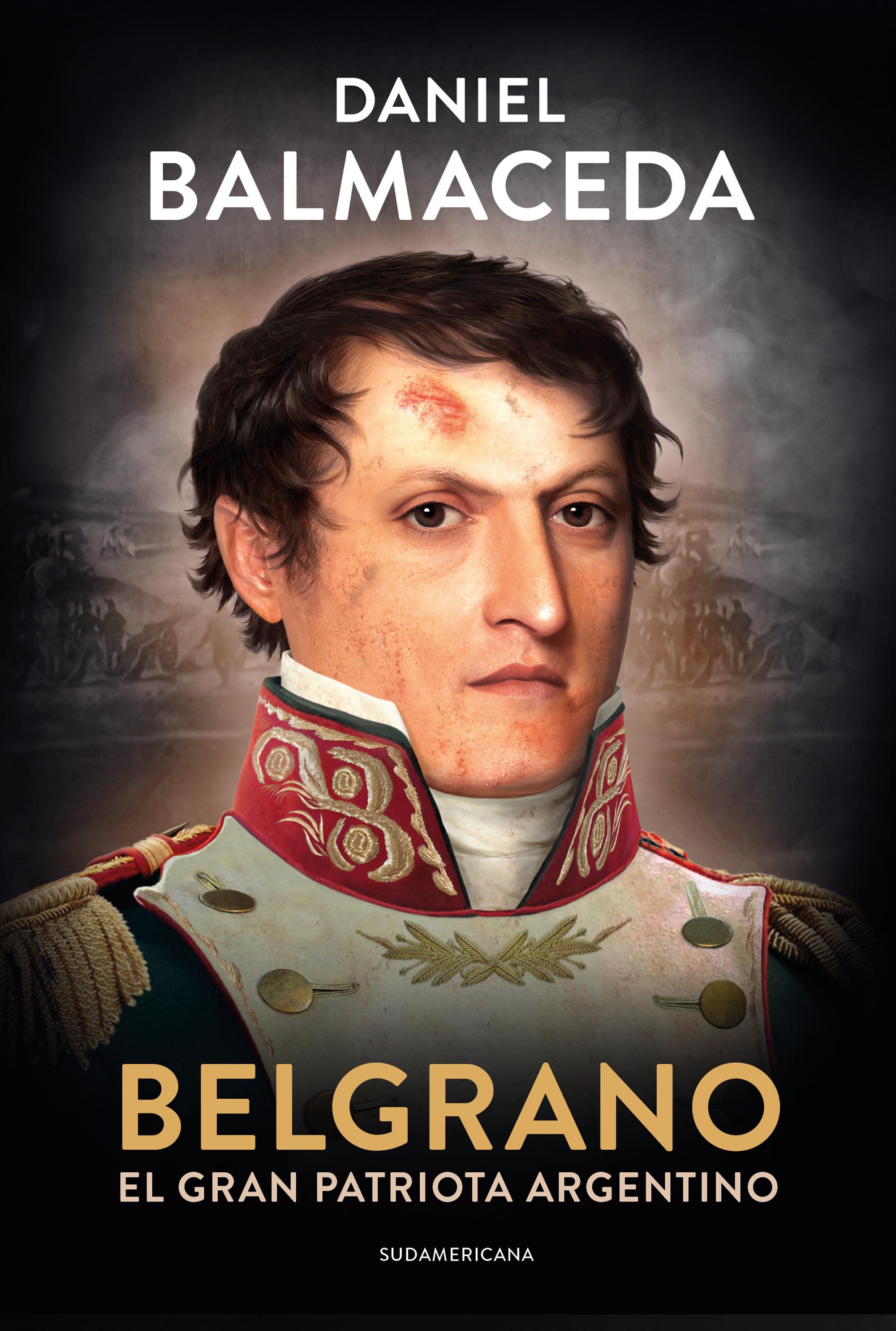 Belgrano. El gran patriota argentino
