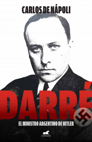 Darré, el ministro argentino de Hitler