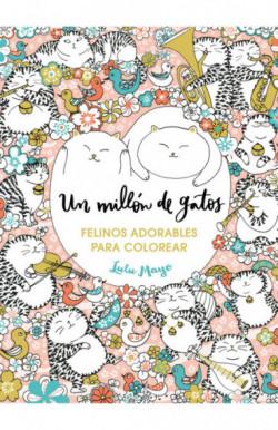 Un millón de gatos: felinos adorables para colorear