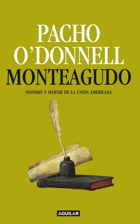 Monteagudo. Pionero y mártir de la unión americana