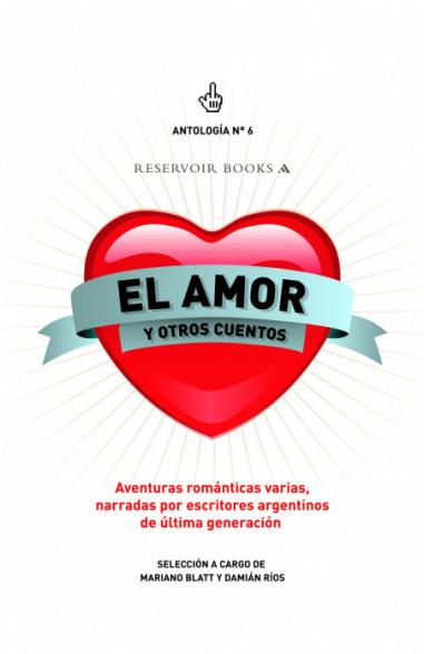 El amor y otros cuentos (Antología 6)