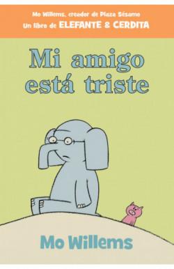 Mi amigo está triste (Elefante y Cerdita 2)
