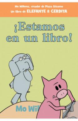 ¡Estamos en un libro! (Elefante y Cerdita 3)