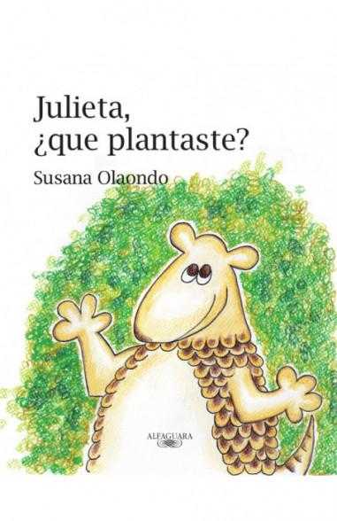 Julieta, ¿qué plantaste?