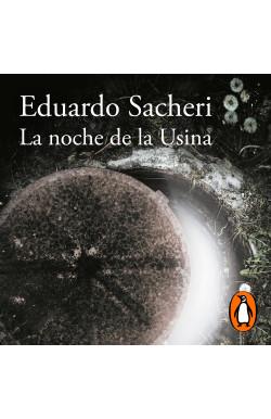 La noche de la Usina (Premio Alfaguara de novela 2016)