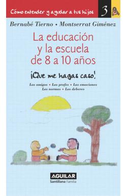 La educación y la escuela de 8 a 10 años (Cómo entender y ayudar a tus hijos 3)