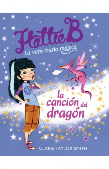 Hattie B. La veterinaria mágica. La canción del dragón
