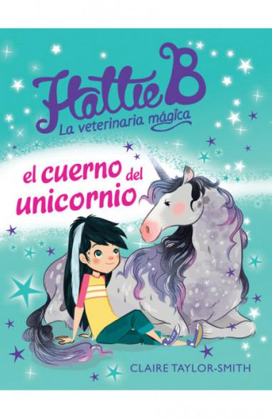 Hattie B. La veterinaria mágica. El cuerno del unicornio