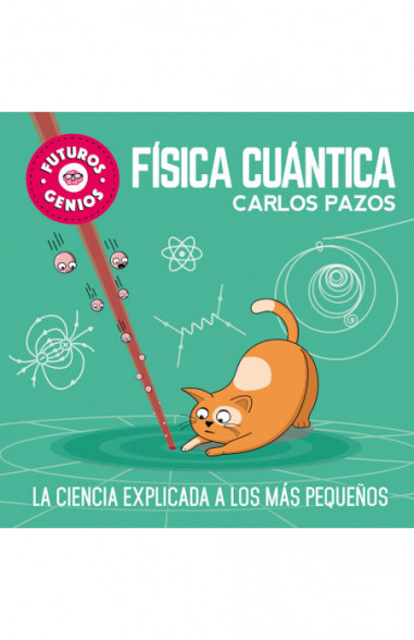 Física cuántica (Futuros Genios 4)