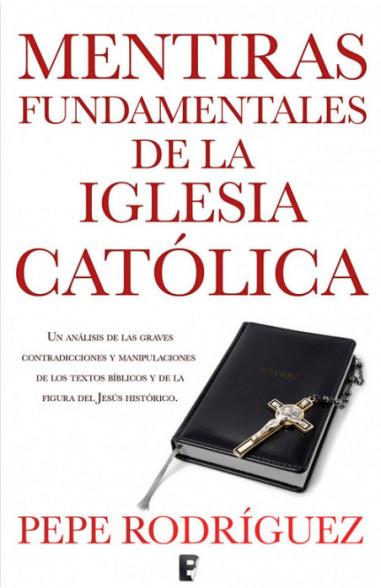 Mentiras fundamentales de la Iglesia...
