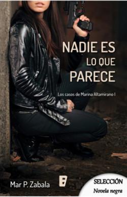 Nadie es lo que parece (Los casos de Marina Altamirano 1)