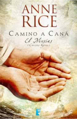 Camino a Caná (El Mesías 2)