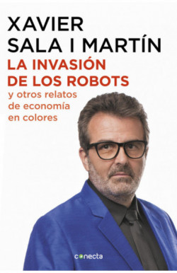 La invasión de los robots y otros relatos de economía