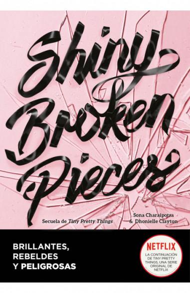 Shiny Broken Pieces (Brillantes,...