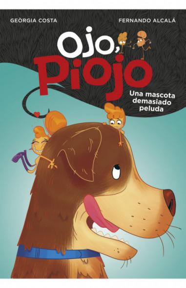 Una mascota demasiado peluda (Ojo, Piojo 4)