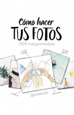 Cómo hacer tus fotos 100%...