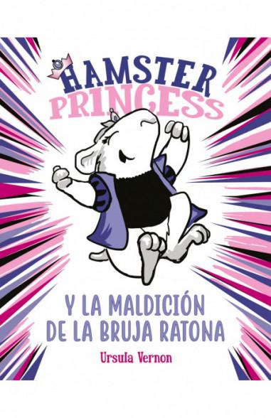 Hamster Princess y la maldición de la bruja ratona (Hamster Princess 1)