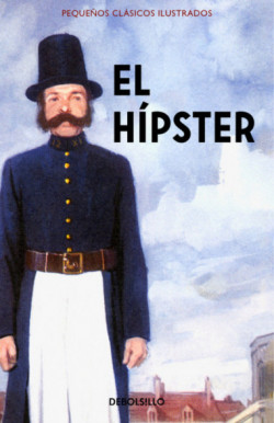 El Hípster (Pequeños Clásicos Ilustrados)