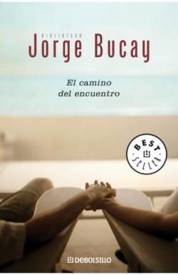 El camino del encuentro (Biblioteca Jorge Bucay)