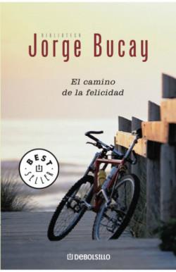 El camino de la felicidad (Biblioteca Jorge Bucay)