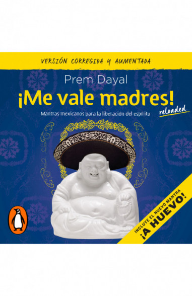 ¡Me vale madres! Reloaded