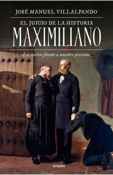 El juicio de la historia: Maximiliano