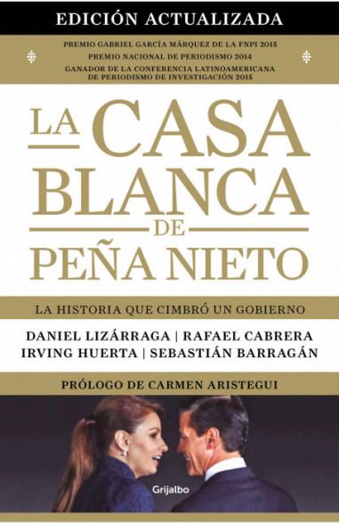 La Casa Blanca de Peña Nieto (edición...