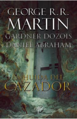 La huida del cazador (Biblioteca George R.R. Martin)