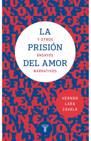 La prisión del amor y otros ensayos...
