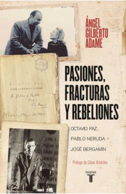 Pasiones, fracturas y rebeliones