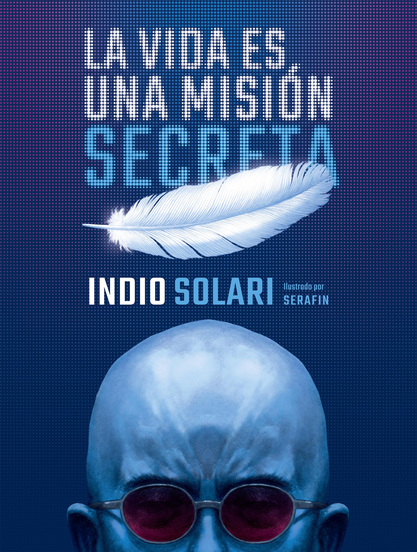 La vida es una misión secreta