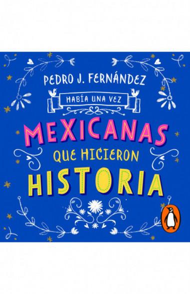 Había una vez mexicanas que hicieron...
