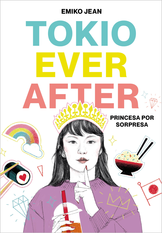 Tokyo Ever After. Princesa por sorpresa